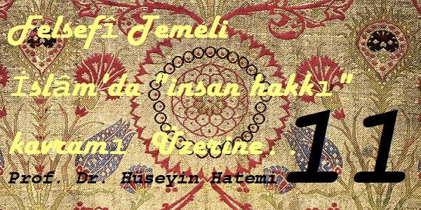 İslam'da İnsan Hakkı ve Adalet Kavramları üzerine11