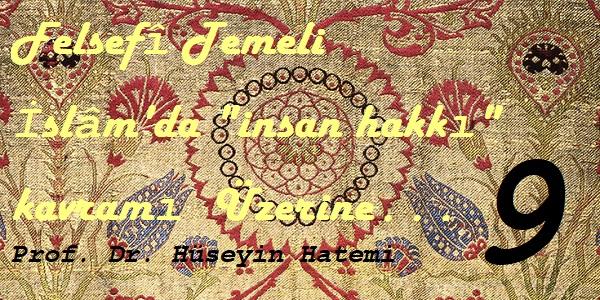 İslam'da İnsan Hakkı ve Adalet Kavramları üzerine9